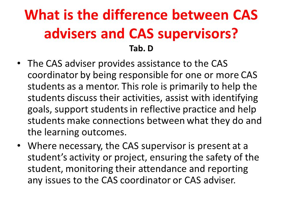 What is the difference between CAS advisers and CAS supervisors Tab. D