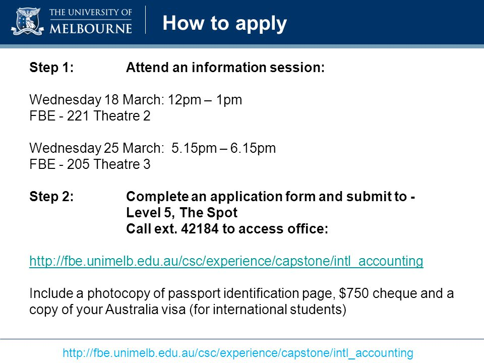 How to apply Step 1: Attend an information session: