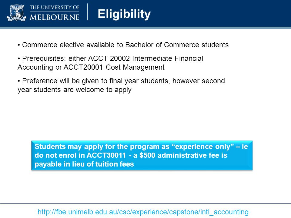 Eligibility Commerce elective available to Bachelor of Commerce students.