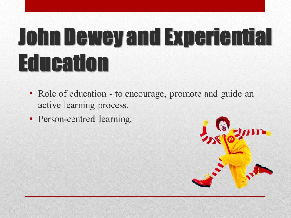 John Dewey and Experiential Education