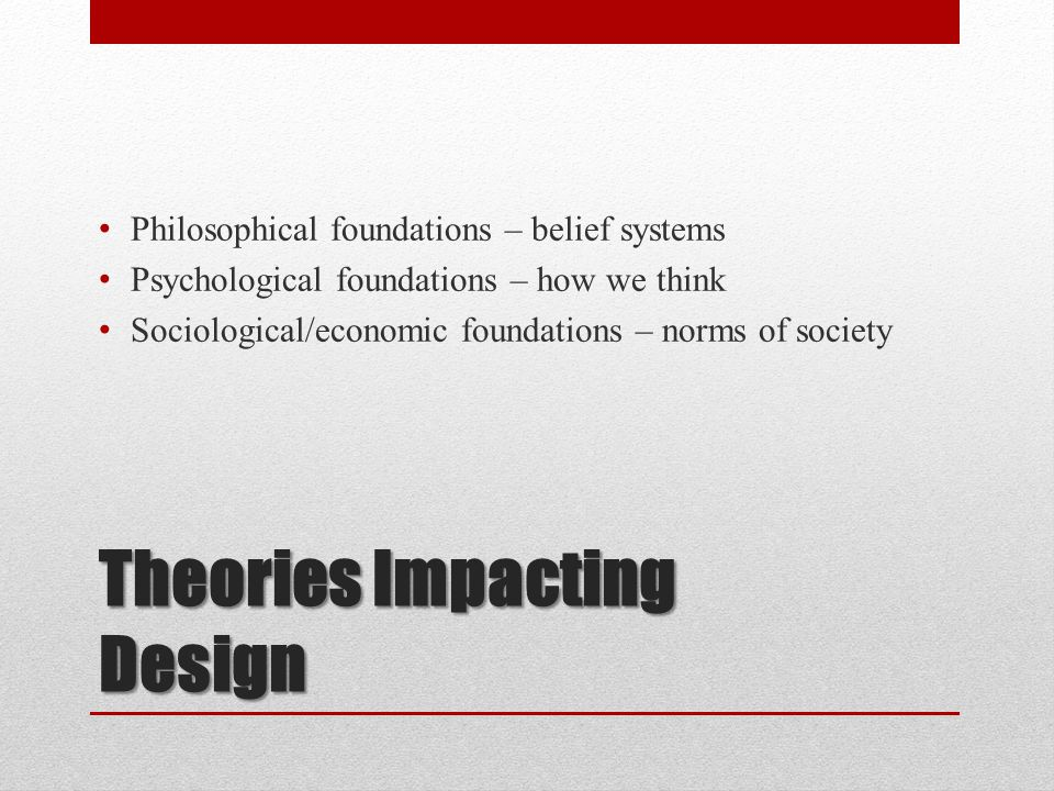 Theories Impacting Design