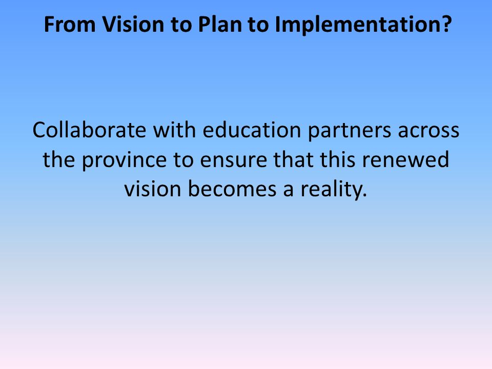 From Vision to Plan to Implementation