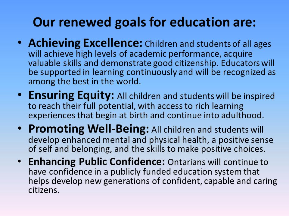 Our renewed goals for education are: