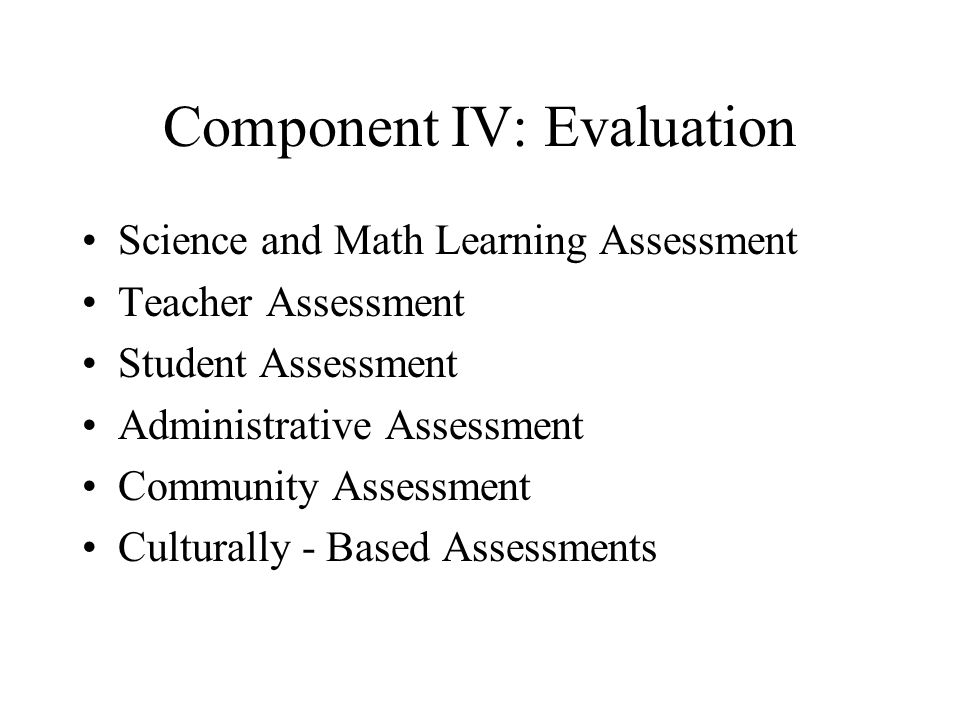 Component IV: Evaluation