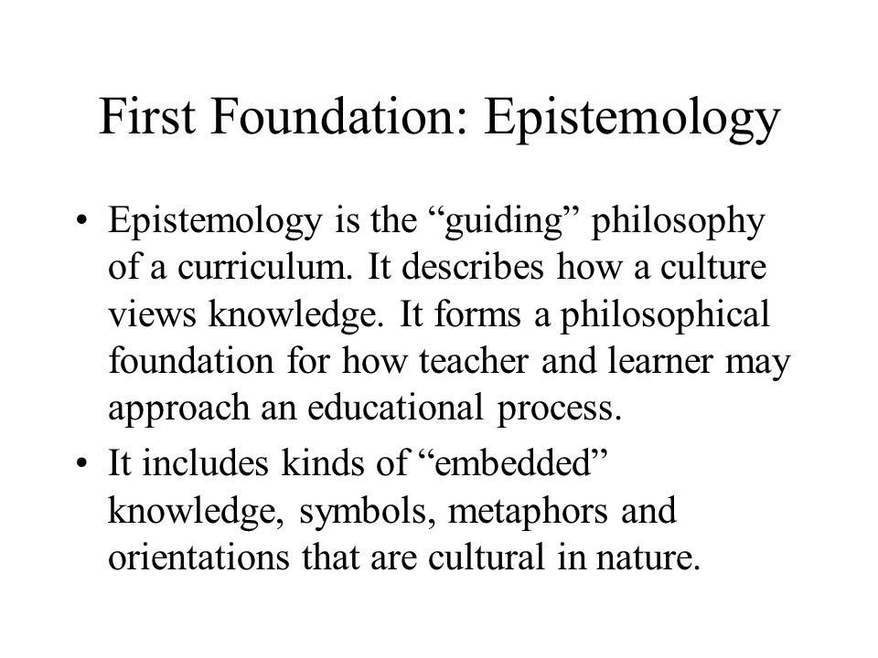 First Foundation: Epistemology