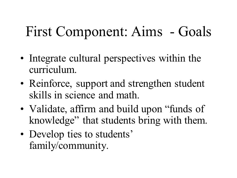First Component: Aims - Goals