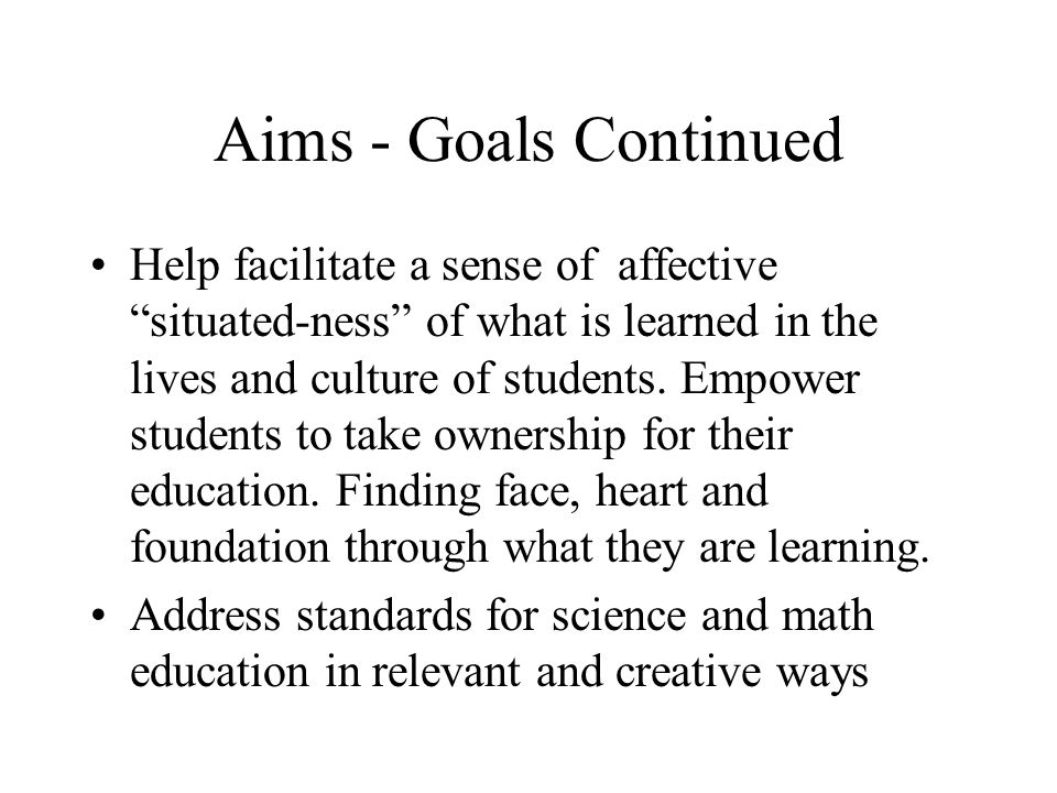 Aims - Goals Continued