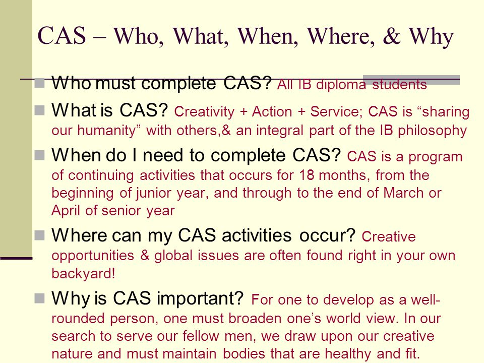 CAS – Who, What, When, Where, & Why