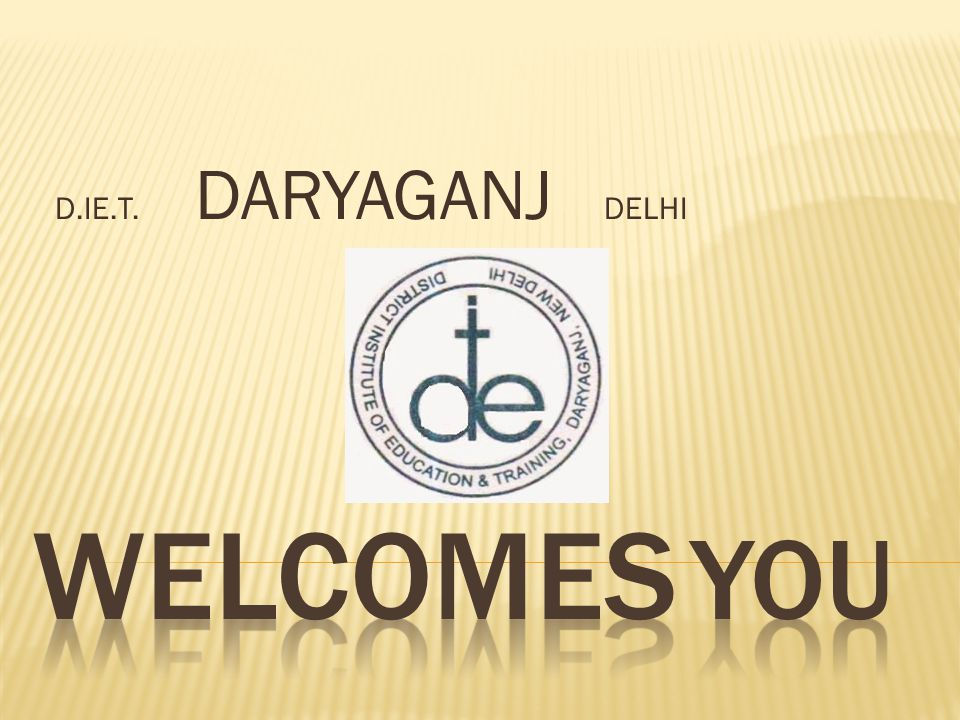 D.IE.T. DARYAGANJ DELHI WELCOMES YOU