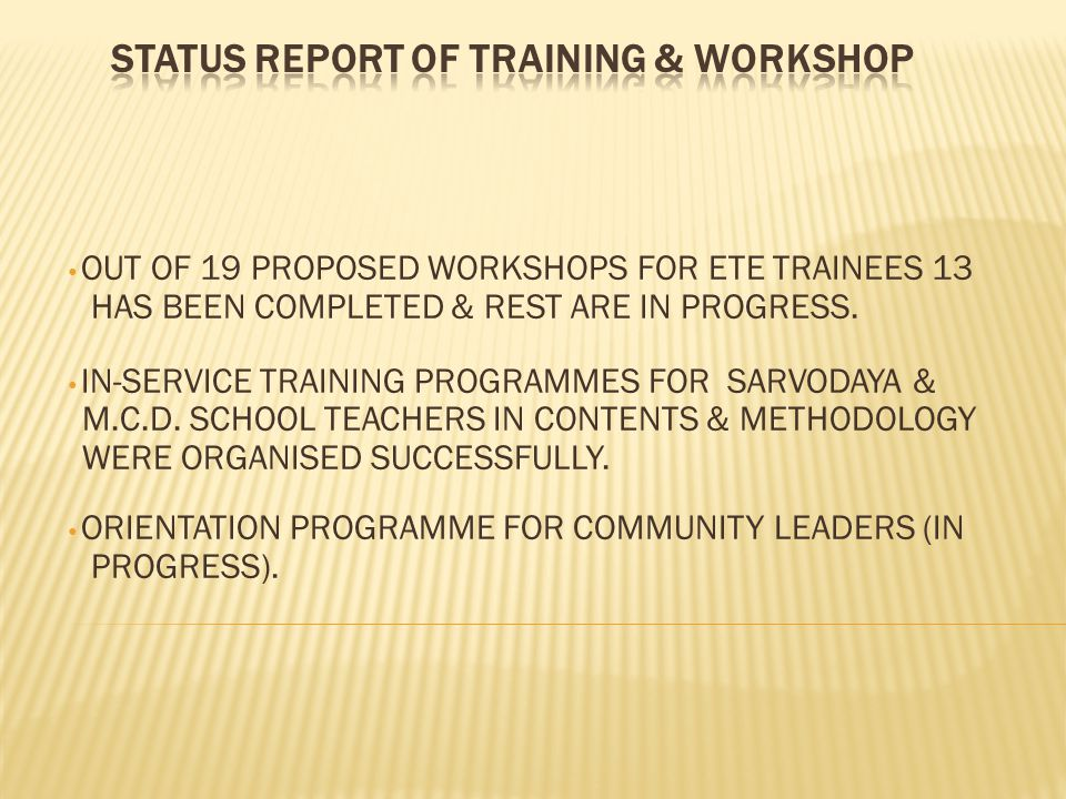 STATUS REPORT OF TRAINING & WORKSHOP