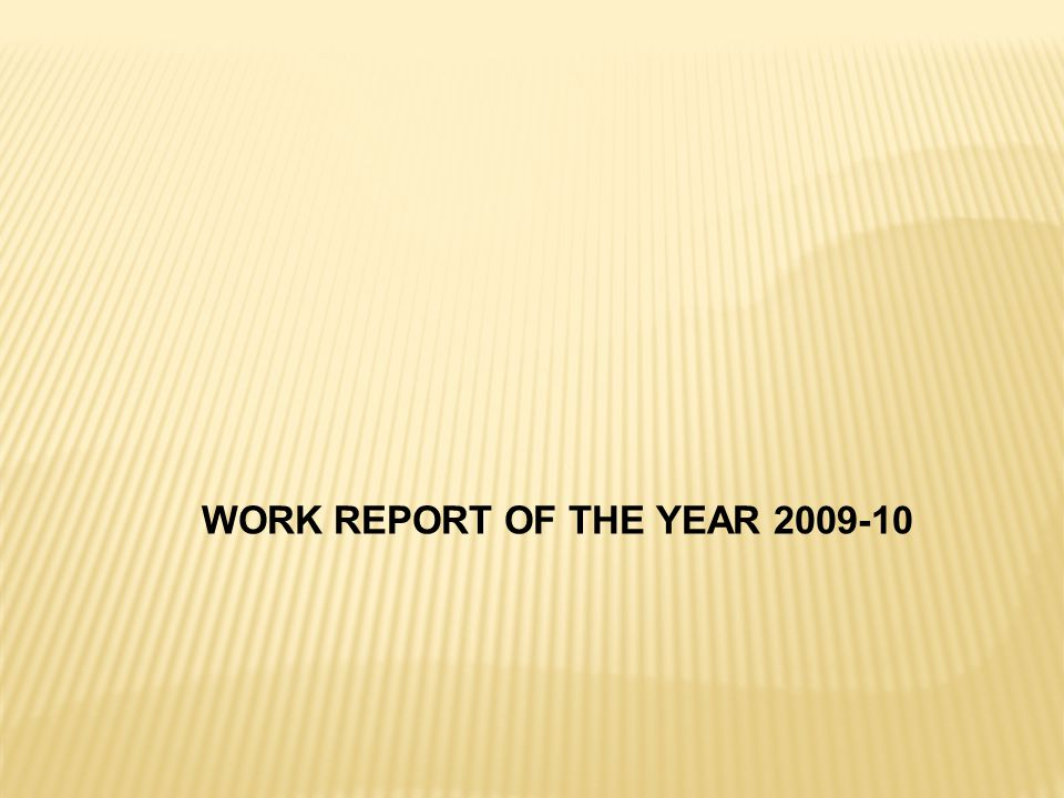 WORK REPORT OF THE YEAR 2009-10