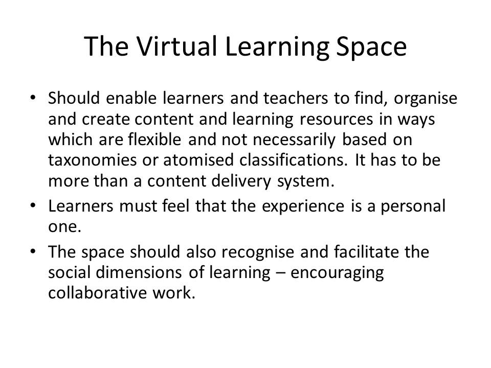 The Virtual Learning Space
