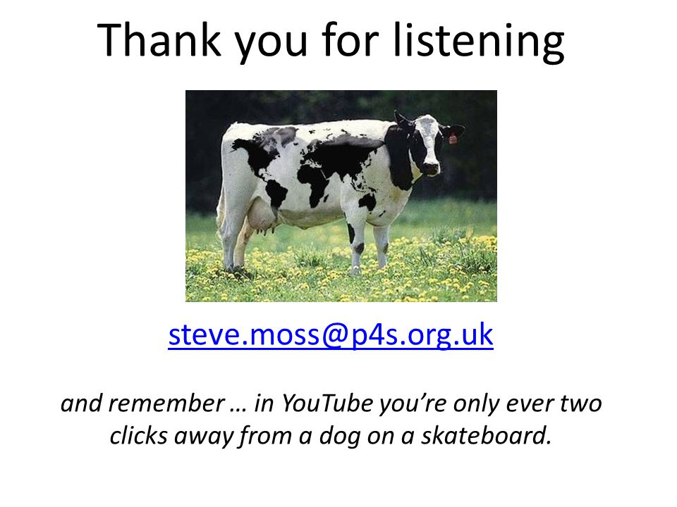 Thank you for listening steve. moss@p4s. org
