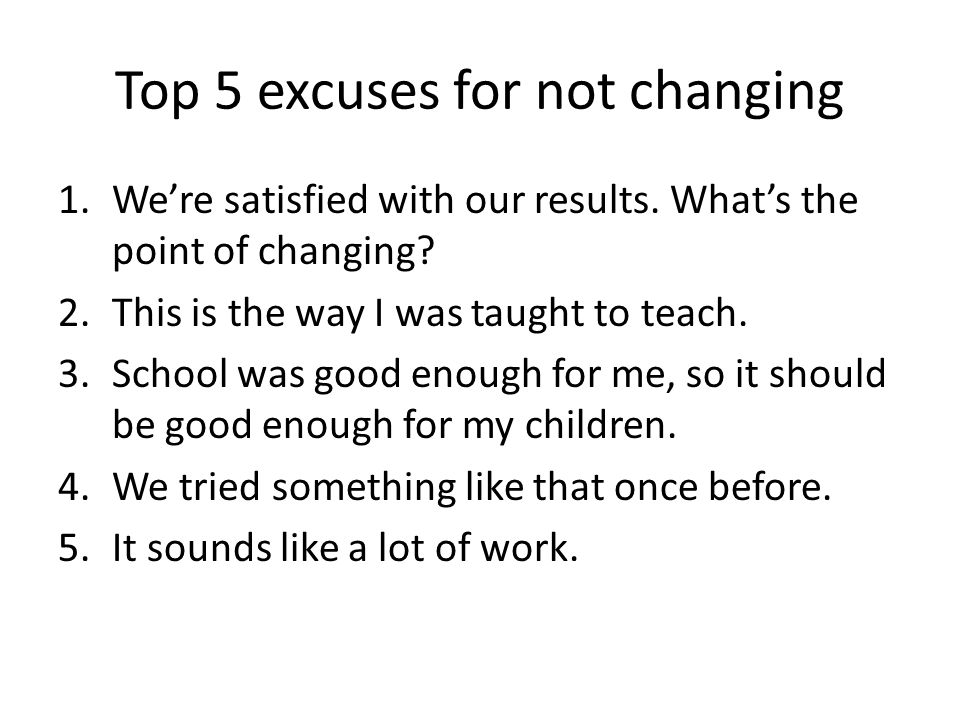 Top 5 excuses for not changing