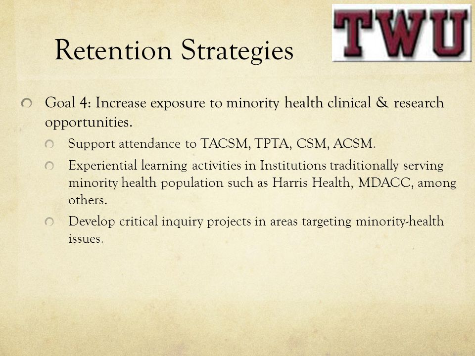 Retention Strategies Goal 4: Increase exposure to minority health clinical & research opportunities.