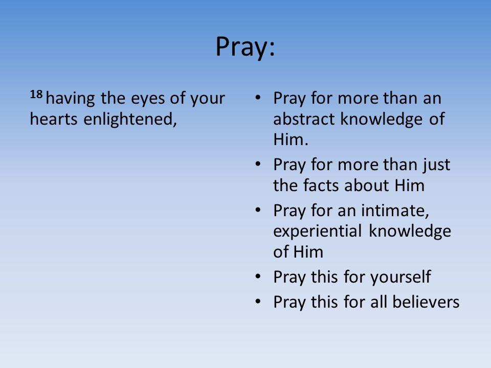 Pray: 18 having the eyes of your hearts enlightened,
