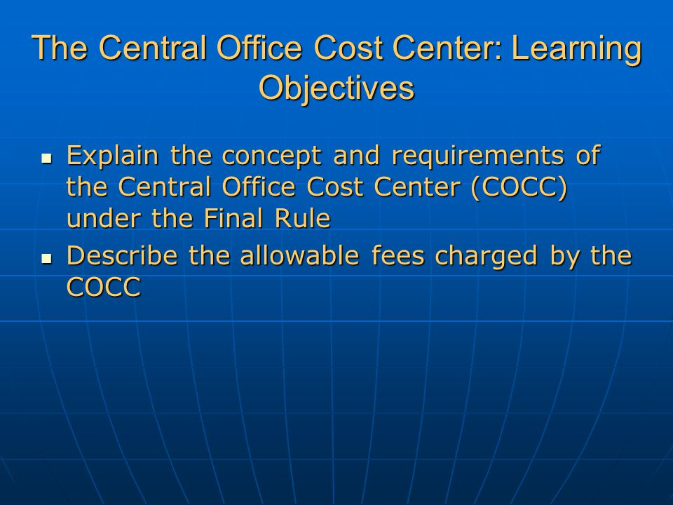 The Central Office Cost Center: Learning Objectives