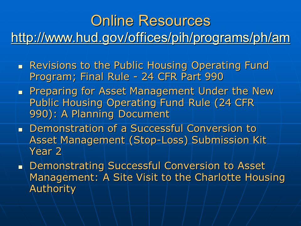 Online Resources http://www.hud.gov/offices/pih/programs/ph/am