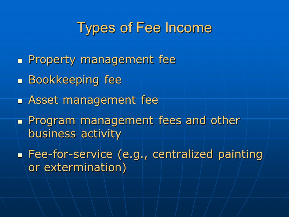 Types of Fee Income Property management fee Bookkeeping fee