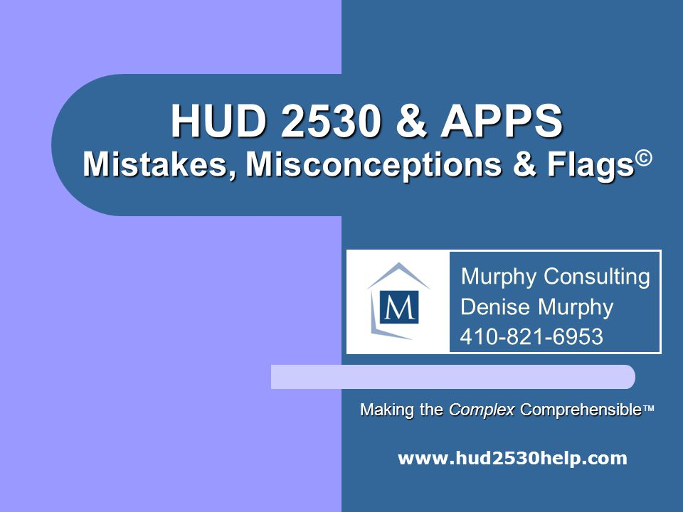 HUD 2530 & APPS Mistakes, Misconceptions & Flags©