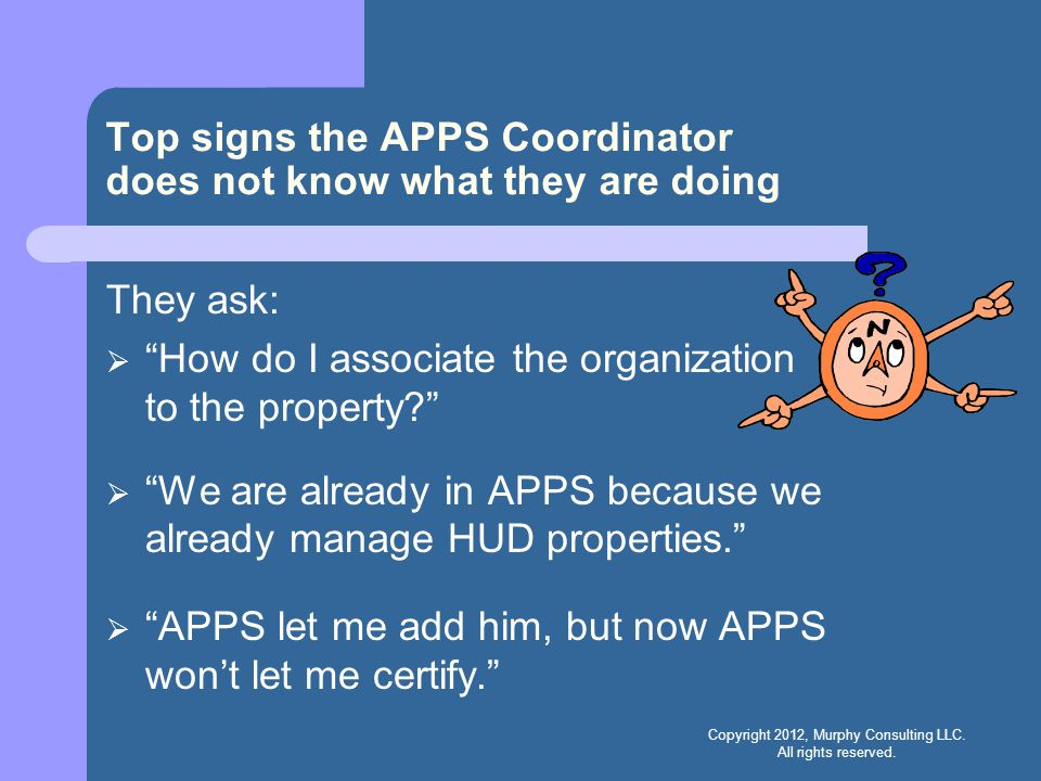 Top signs the APPS Coordinator does not know what they are doing