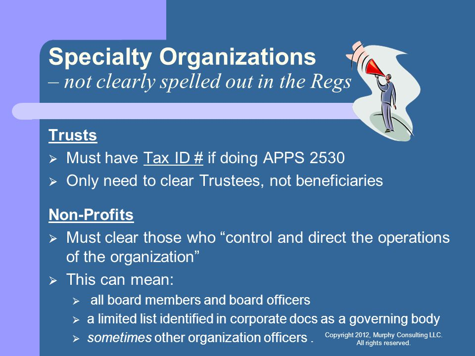 Specialty Organizations – not clearly spelled out in the Regs