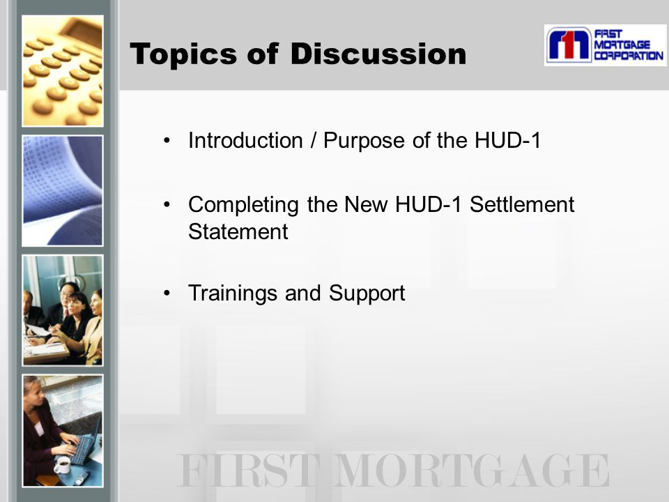 FIRST MORTGAGE Topics of Discussion