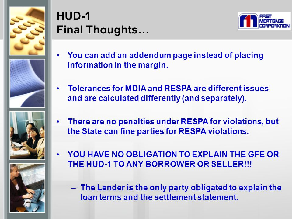 HUD-1 Final Thoughts… You can add an addendum page instead of placing information in the margin.