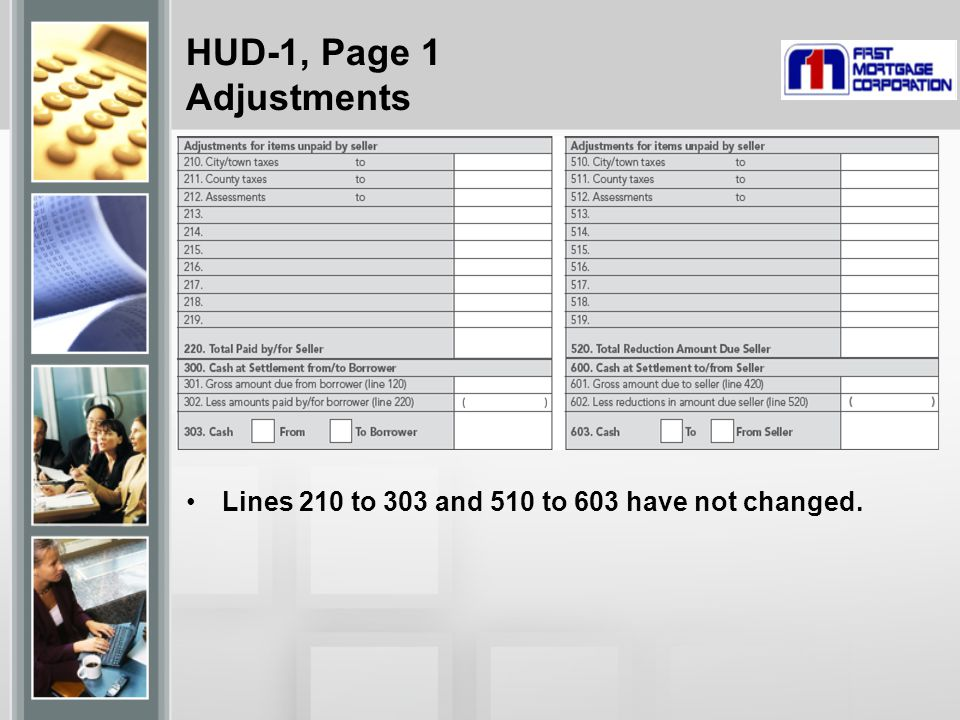 HUD-1, Page 1 Adjustments Lines 210 to 303 and 510 to 603 have not changed.