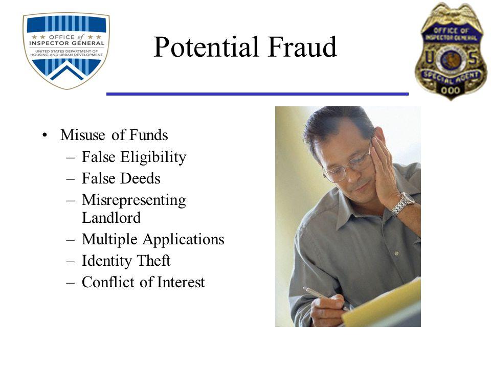 Potential Fraud Misuse of Funds False Eligibility False Deeds