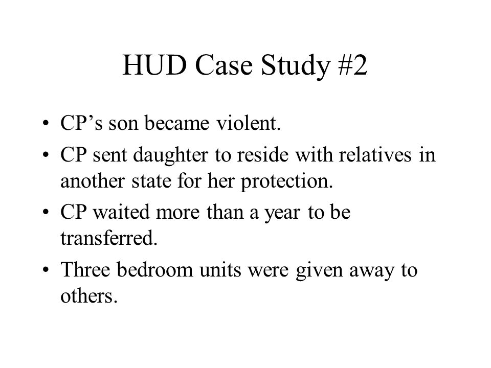 HUD Case Study #2 CP's son became violent.