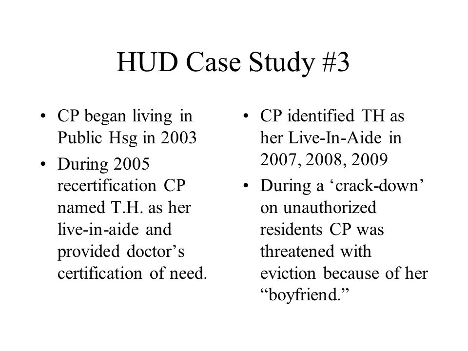 HUD Case Study #3 CP began living in Public Hsg in 2003