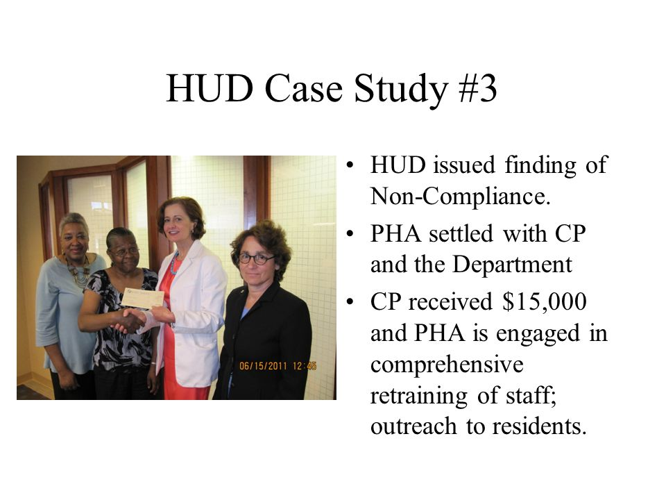 HUD Case Study #3 HUD issued finding of Non-Compliance.