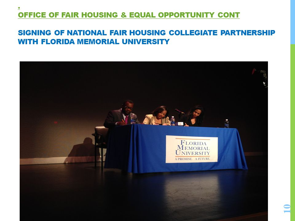 . Office of Fair Housing & Equal Opportunity Cont Signing of National Fair Housing Collegiate Partnership with Florida memorial university