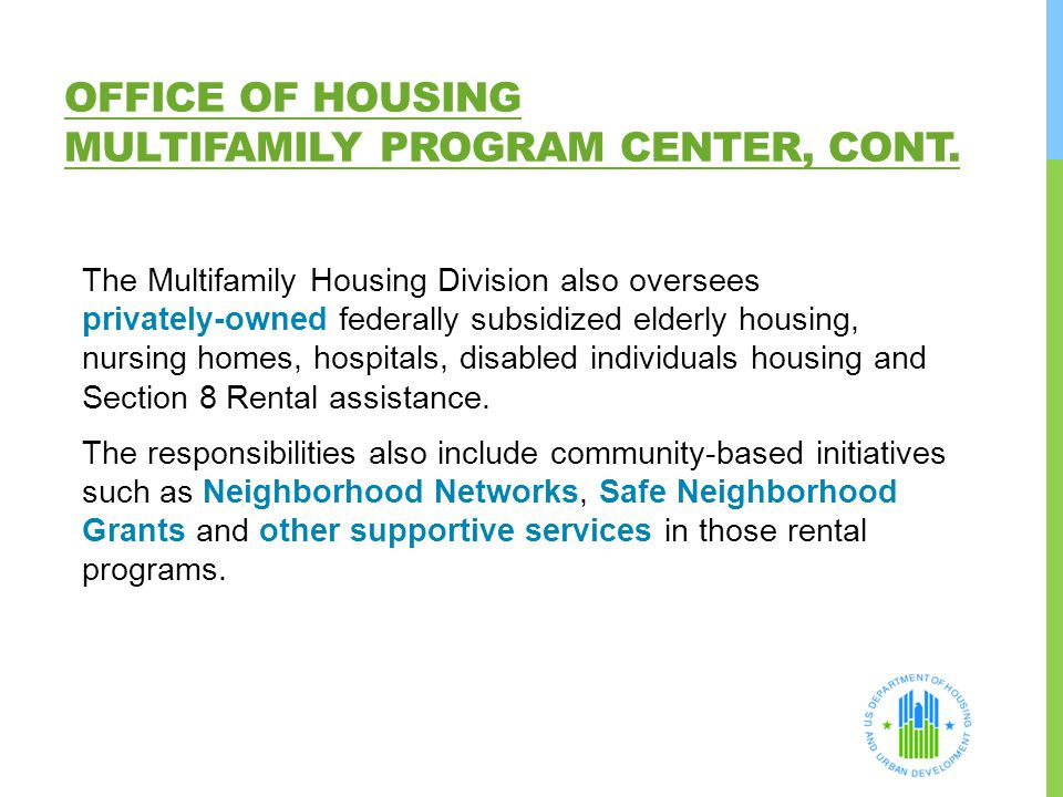 Office of Housing Multifamily Program Center, Cont.