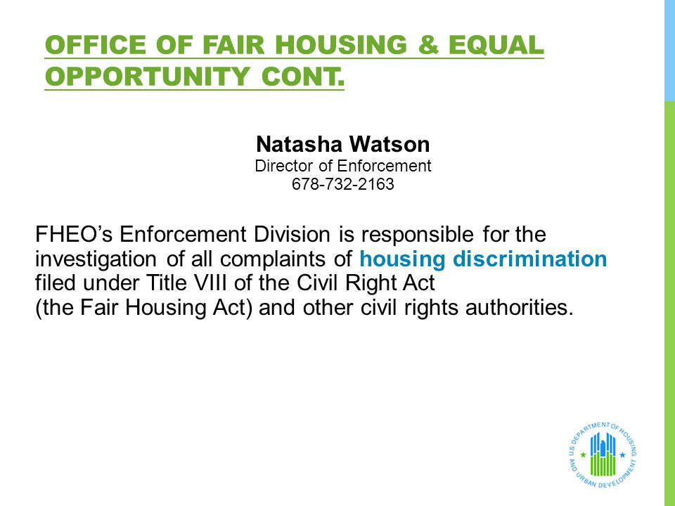 Office of Fair Housing & Equal Opportunity Cont.