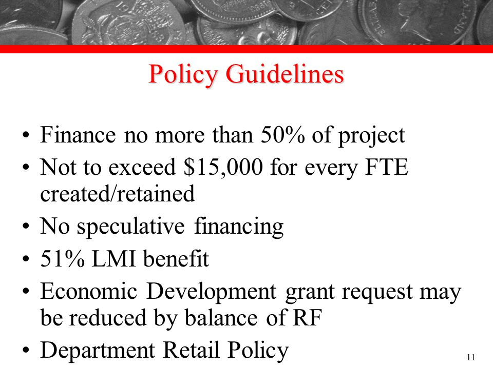 Policy Guidelines Finance no more than 50% of project