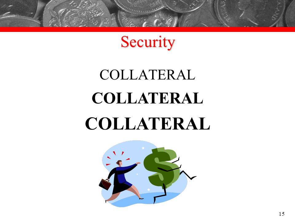 COLLATERAL Security COLLATERAL COLLATERAL