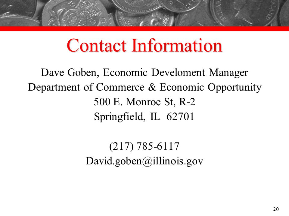 Contact Information Dave Goben, Economic Develoment Manager. Department of Commerce & Economic Opportunity.