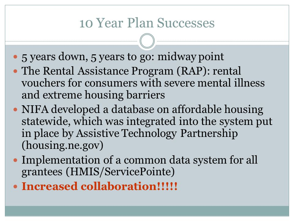 10 Year Plan Successes 5 years down, 5 years to go: midway point