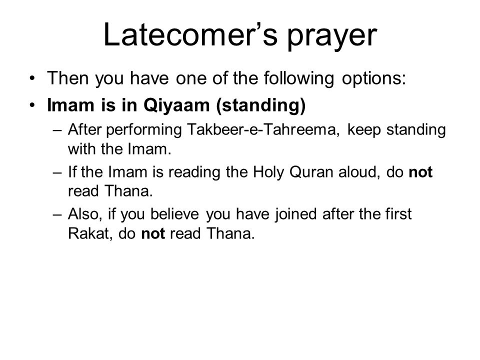 Latecomer's prayer Then you have one of the following options: