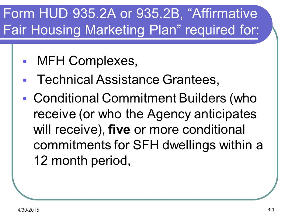 Form HUD 935.2A or 935.2B, Affirmative Fair Housing Marketing Plan required for:
