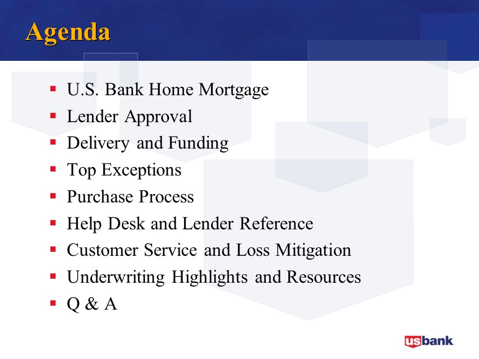 Agenda U.S. Bank Home Mortgage Lender Approval Delivery and Funding