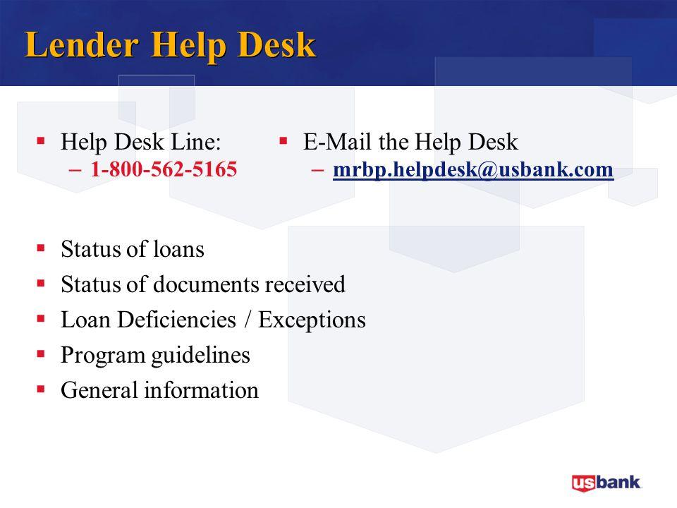 Lender Help Desk Help Desk Line: E-Mail the Help Desk Status of loans