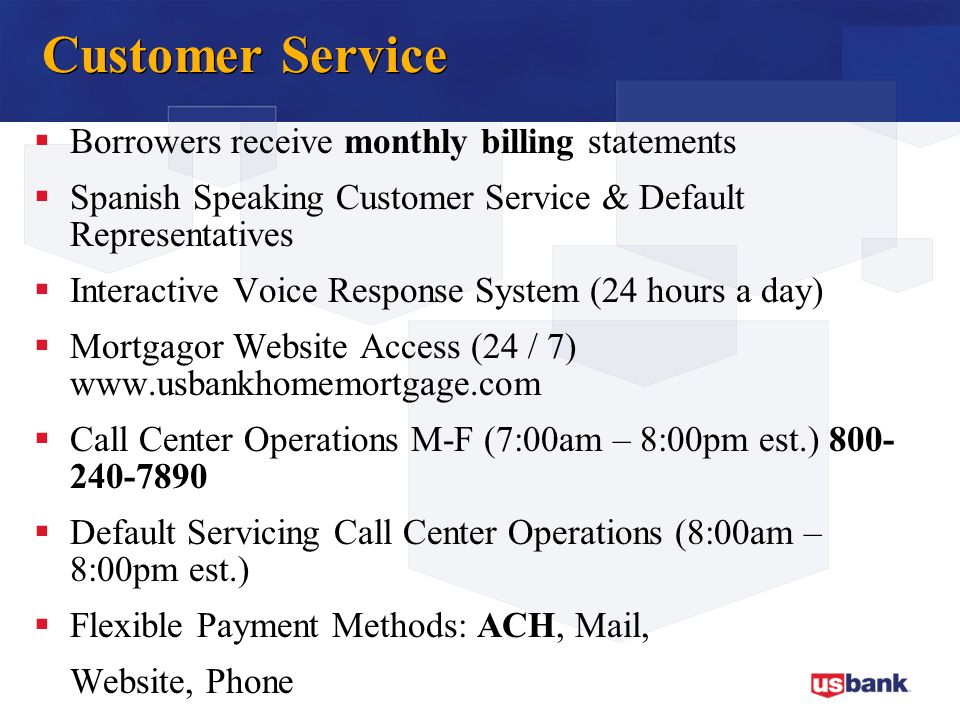 Customer Service Borrowers receive monthly billing statements
