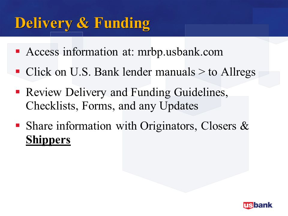 Delivery & Funding Access information at: mrbp.usbank.com