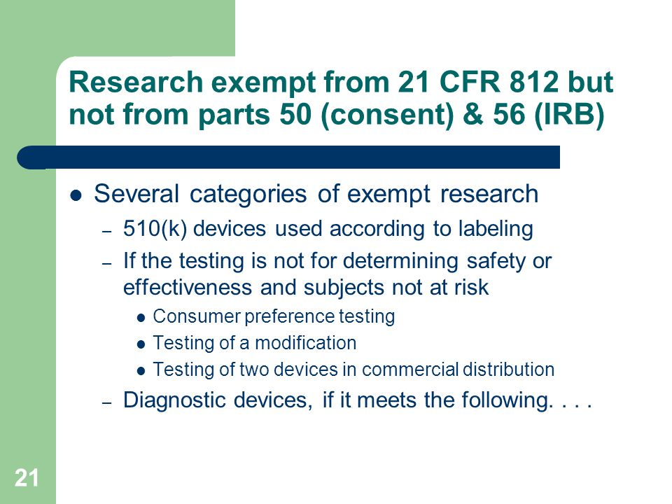 Research exempt from 21 CFR 812 but not from parts 50 (consent) & 56 (IRB)