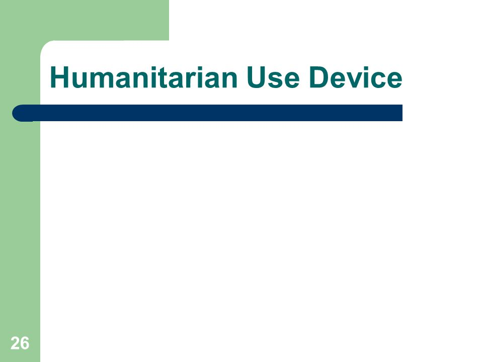 Humanitarian Use Device