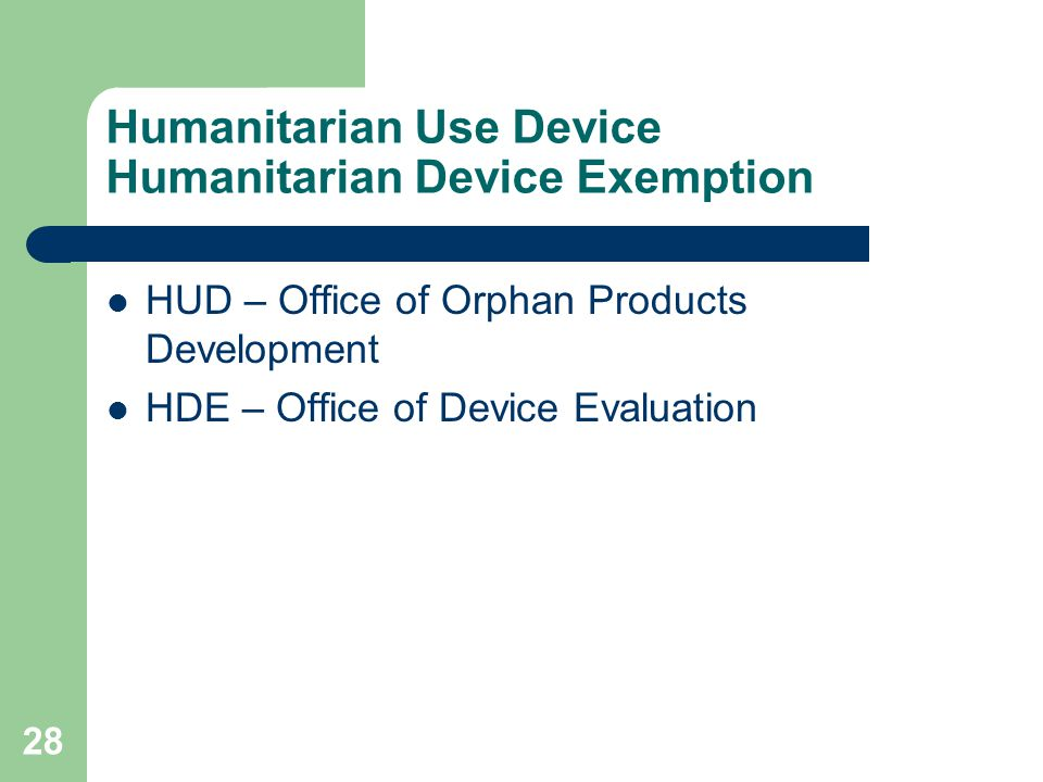 Humanitarian Use Device Humanitarian Device Exemption