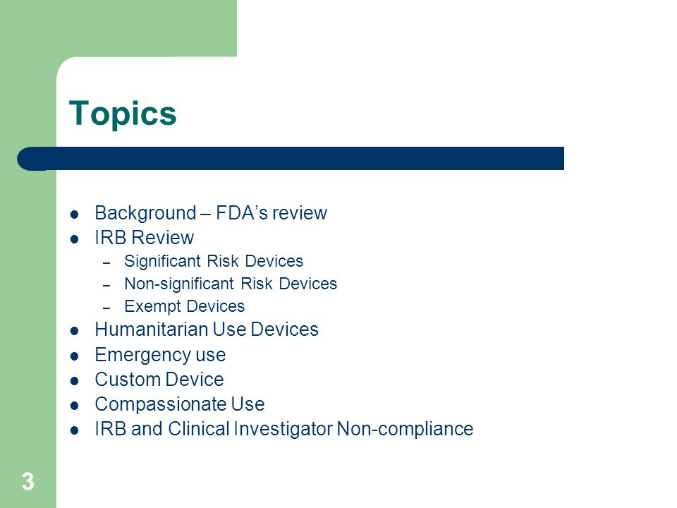 Topics Background – FDA's review IRB Review Humanitarian Use Devices